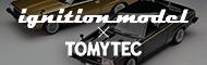 ignitionmodel × TOMYTEC